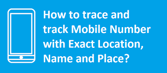 Trace mobile number current location online, Check phone number owner name, Find mobile exact location on map, Find and Trace, Mobile number search,