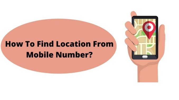How-To-Find-Location-From-Mobile-Number